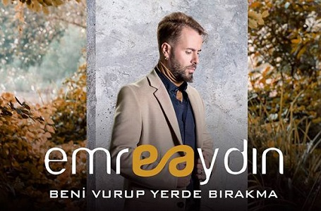 EMRE AYDIN - BENİ VURUP YERDE BIRAKMA 2018