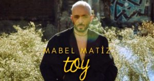 MABEL MATİZ - TOY 2021